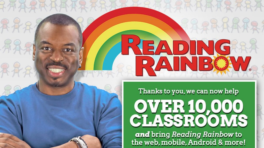 Project Bring Back Reading Rainbow for Every Child, Everywhere